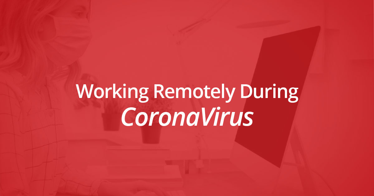 Working Remotely During CoronaVirus
